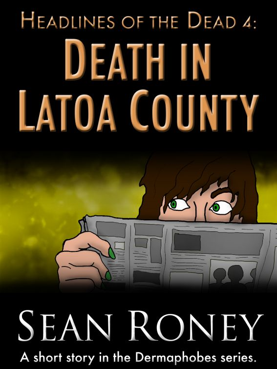 Headlines of the Dead 4: Death in Latoa County