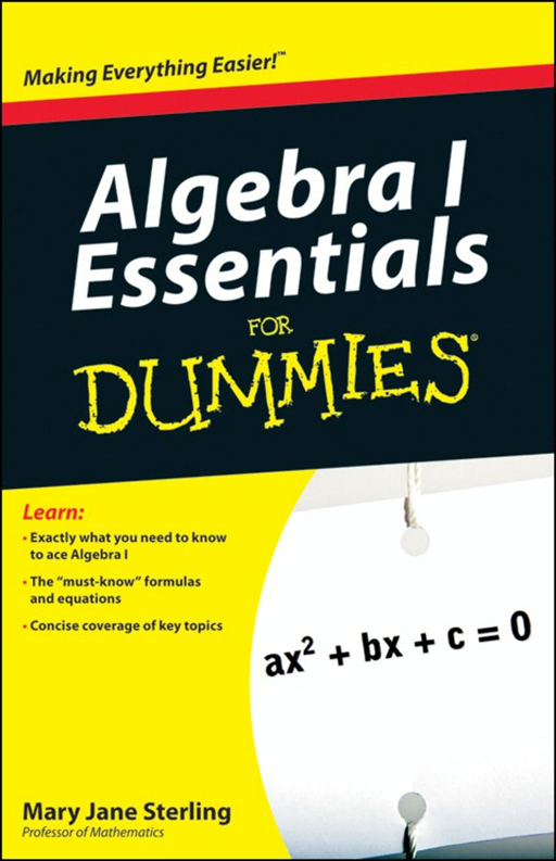 Algebra I For Dummies By: Mary Jane Sterling