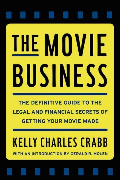 The Movie Business By: Kelly Crabb