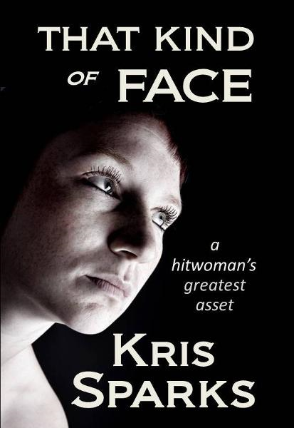 That Kind of Face By: Kris Sparks