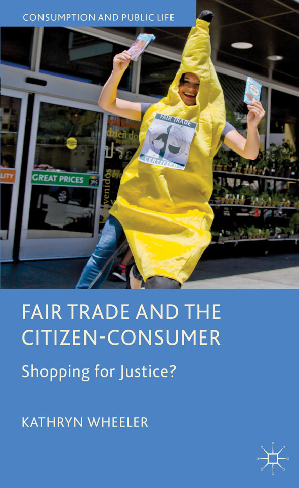 Fair Trade and the Citizen-Consumer Shopping for Justice?