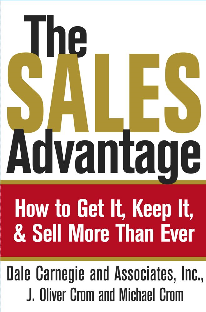 The Sales Advantage By: Dale Carnegie,J. Oliver Crom,Michael A. Crom