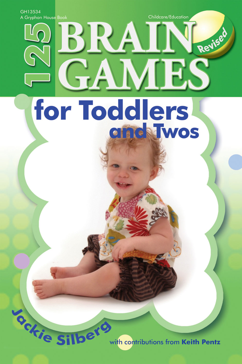 125 Brain Games for Toddlers and Twos By: Jackie Silberg