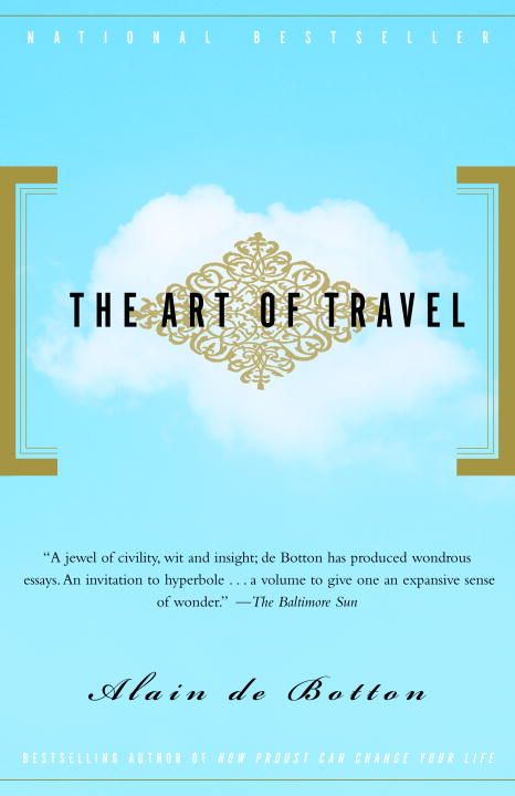 The Art of Travel By: Alain De Botton