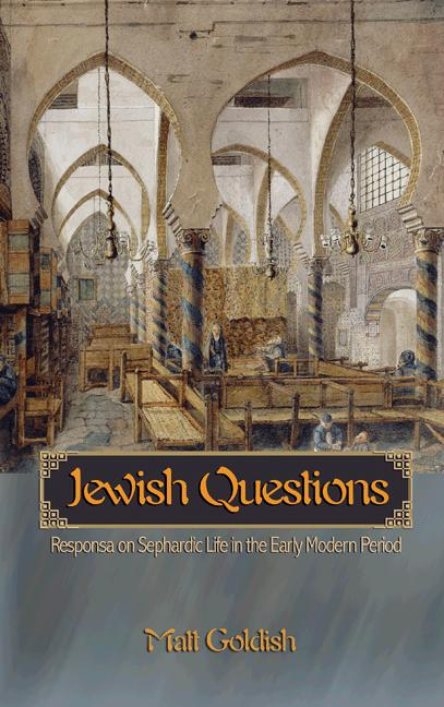 Jewish Questions Responsa on Sephardic Life in the Early Modern Period
