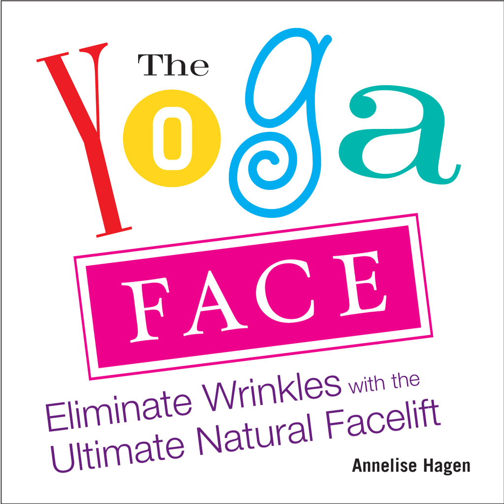 The Yoga Face By: Annelise Hagen