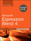 Microsoft Expression Blend 4 Unleashed By: Brennon Williams