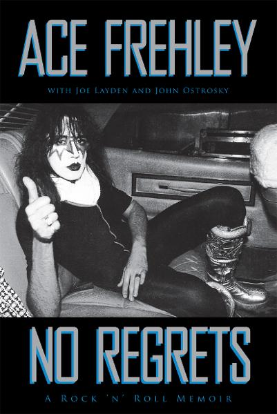 No Regrets By: Ace Frehley,Joe Layden,John Ostrosky