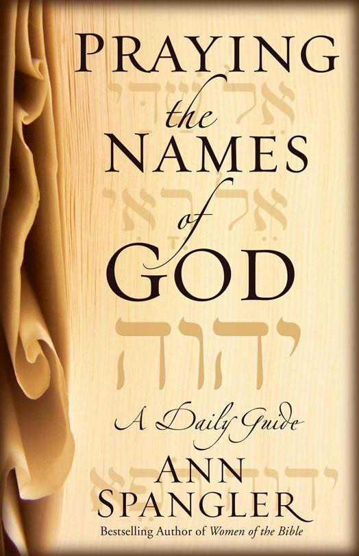 Praying the Names of God By: Ann   Spangler