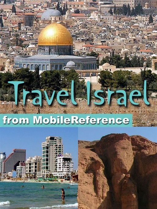 Travel Israel: Illustrated Guide, Phrasebook, And Maps. Incl: Jerusalem, Tel Aviv, Haifa, And More (Mobi Travel)