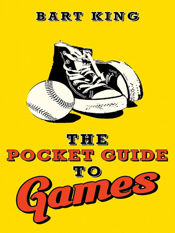 Pocket Guide to Games By: Bart King
