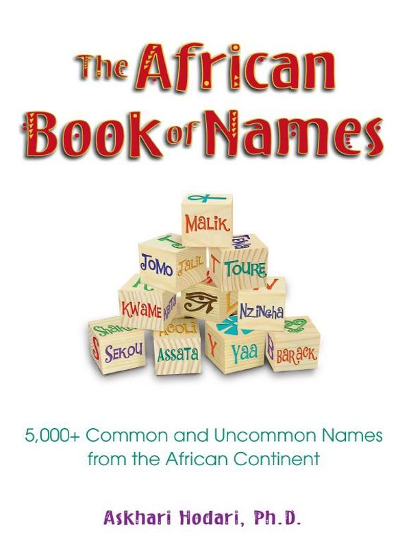 The African Book of Names By: Askhari Johnson Hodari Ph.D