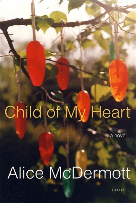 Child of My Heart By: Alice McDermott