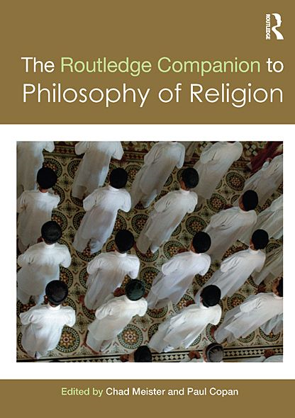 Routledge Companion to Philosophy of Religion By: Chad Meister,Paul Copan