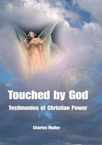 Touched by God By: Charles Muller