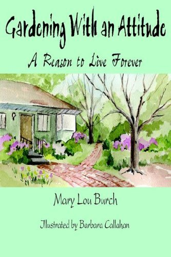 Gardening With an Attitude By: Mary Lou Burch