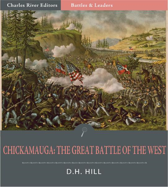 Battles & Leaders of the Civil War: Chickamauga, The Great Battle of the West