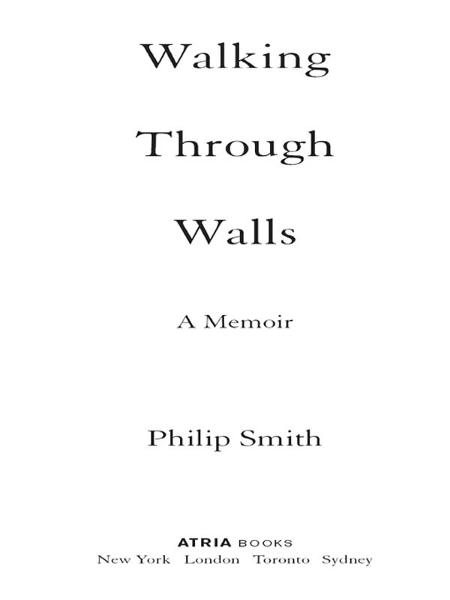 Walking Through Walls By: Philip Smith
