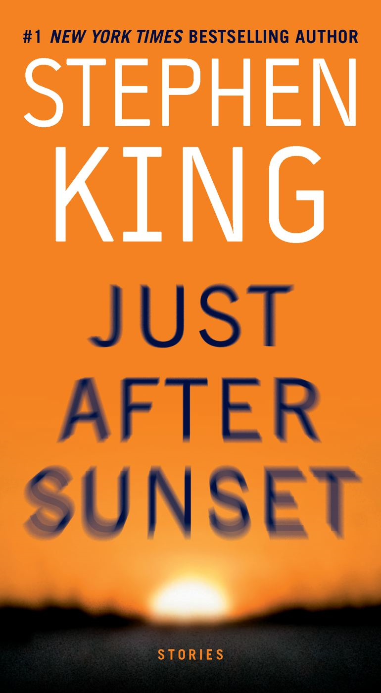 Just After Sunset By: Stephen King