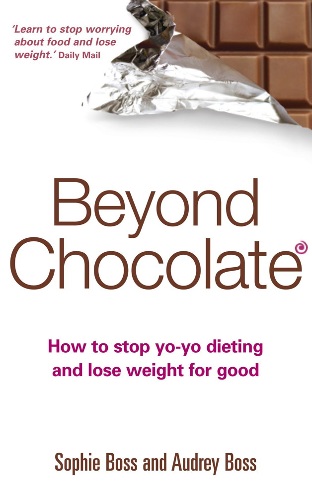 Beyond Chocolate How to stop yo-yo dieting and lose weight for good