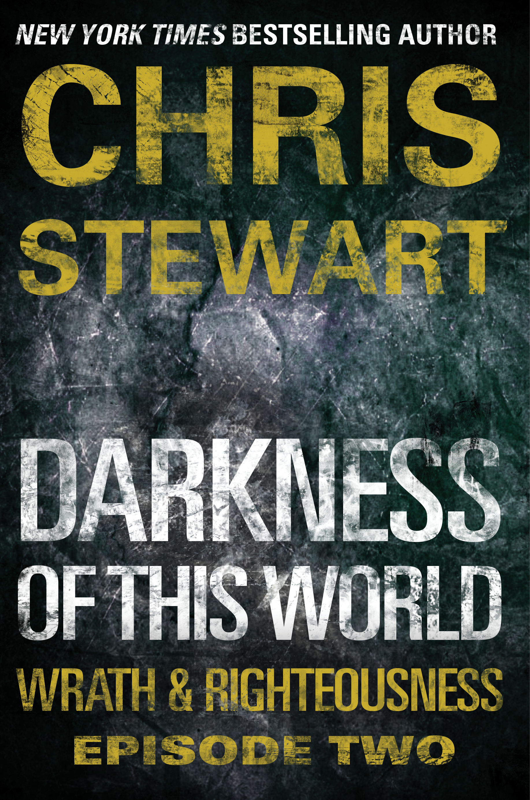 Darkness of This World: Wrath & Righteousness: Episode Two By: Chris Stewart