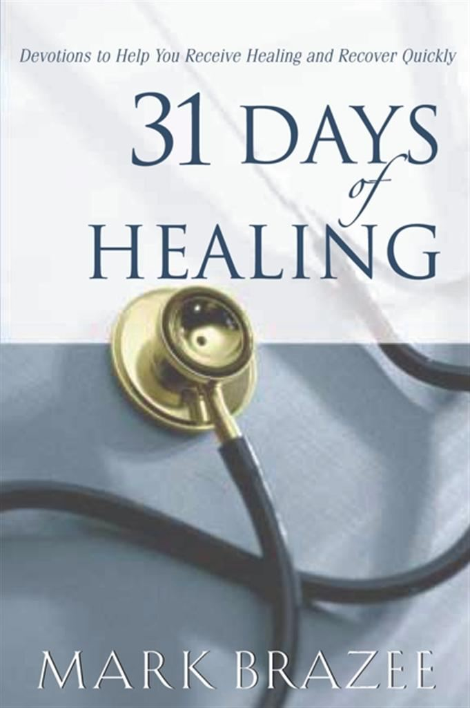 31 Days of Healing By: Mark Brazee
