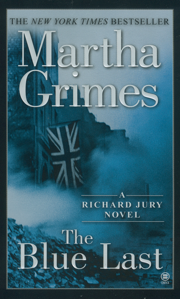 The Blue Last By: Martha Grimes