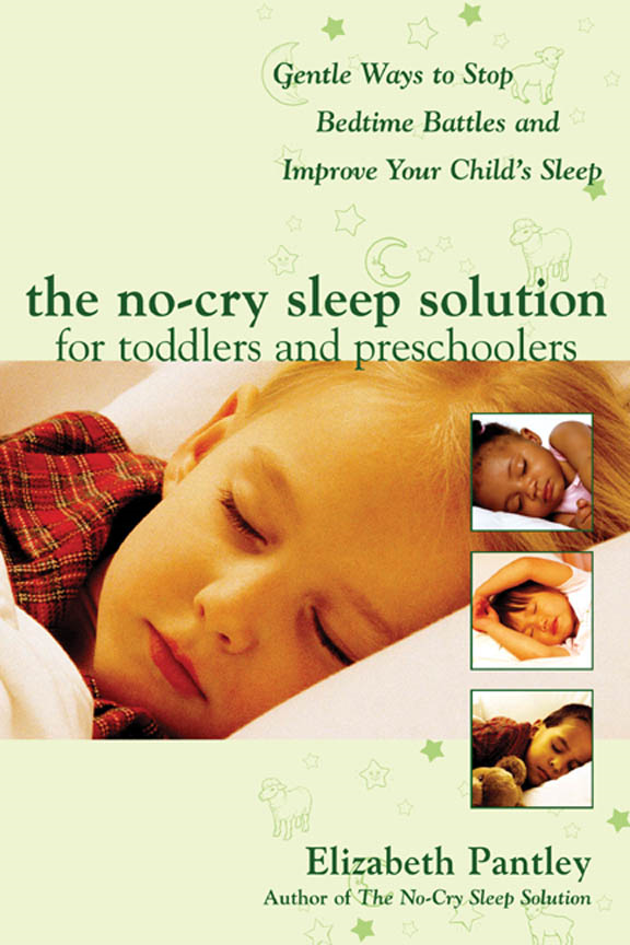 The No-Cry Sleep Solution for Toddlers and Preschoolers: Gentle Ways to Stop Bedtime Battles and Improve Your Child's Sleep : Foreword by Dr. Harvey Karp