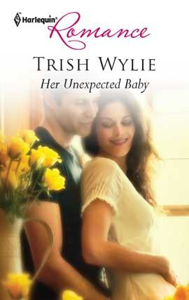 Her Unexpected Baby By: Trish Wylie