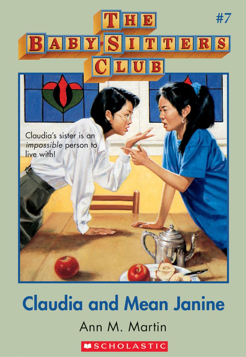 The Baby-Sitters Club #7: Claudia and Mean Janine By: Ann M. Martin