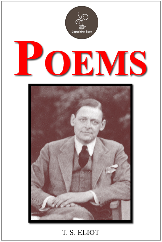 Poems by T. S. ELIOT