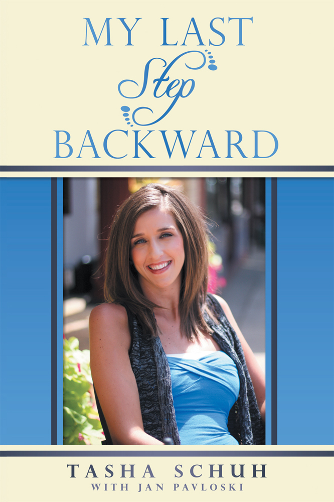 My Last Step Backward By: Tasha Schuh