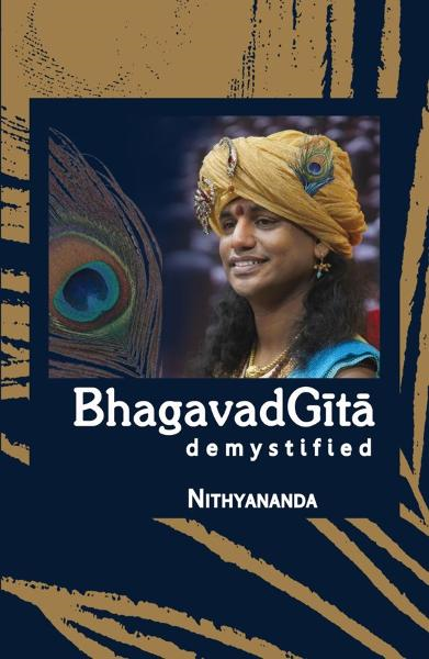 Bhagavad Gita Demystified - Abridged Edition By: Paramahamsa Nithyananda