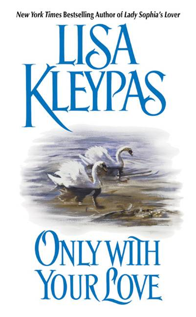 Only With Your Love By: Lisa Kleypas