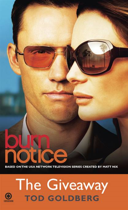 Burn Notice: The Giveaway: The Giveaway By: Tod Goldberg