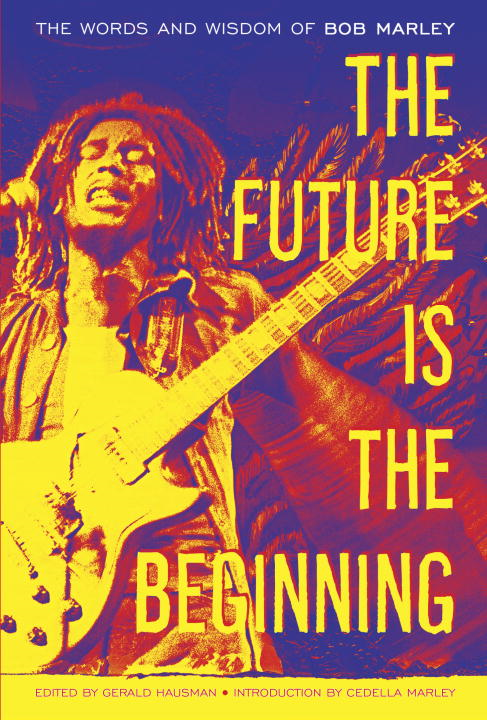 The Future Is the Beginning By: Bob Marley