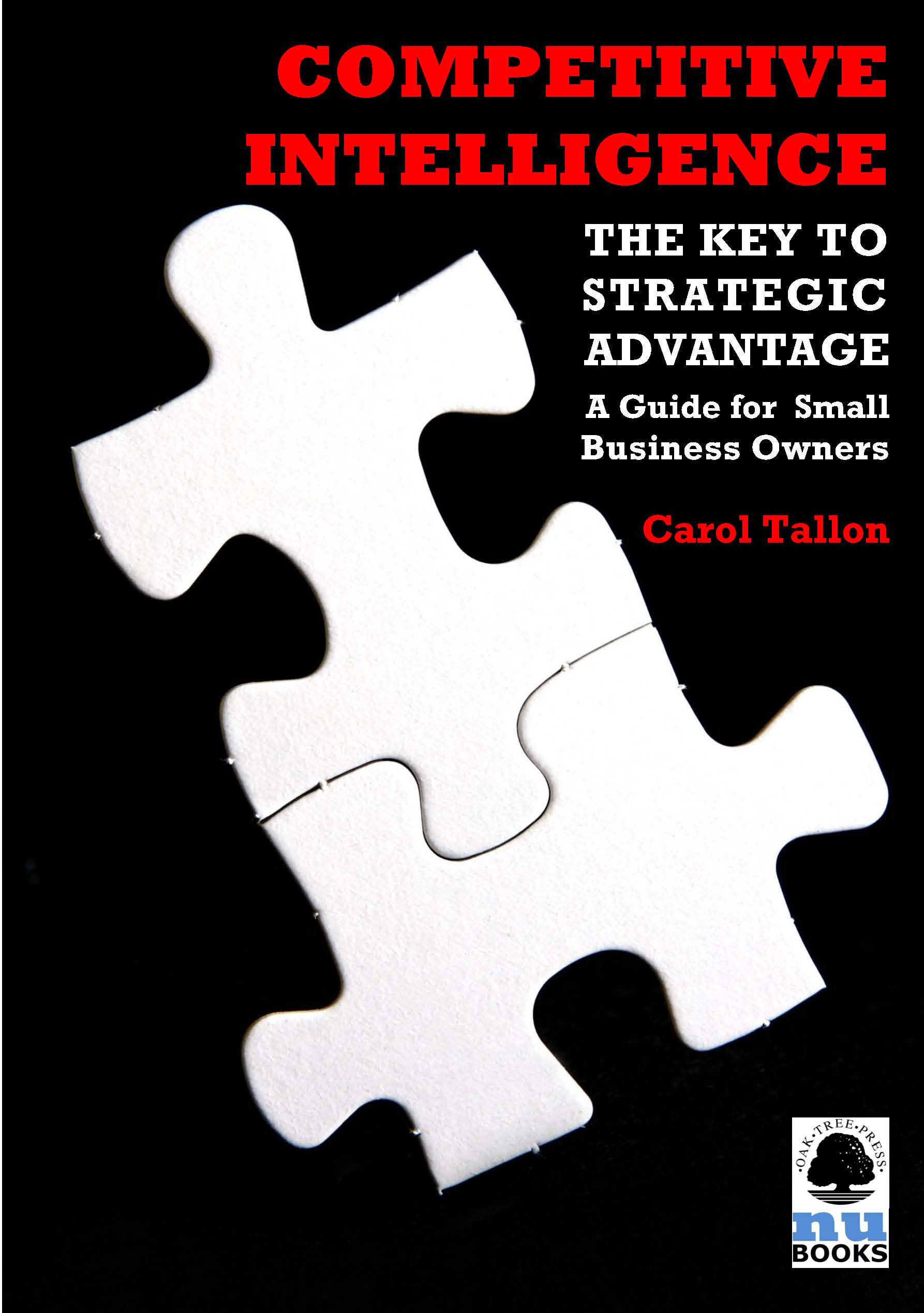 Competitive Intelligence: The Key to Strategic Advantage: A Guide for Small Business Owners