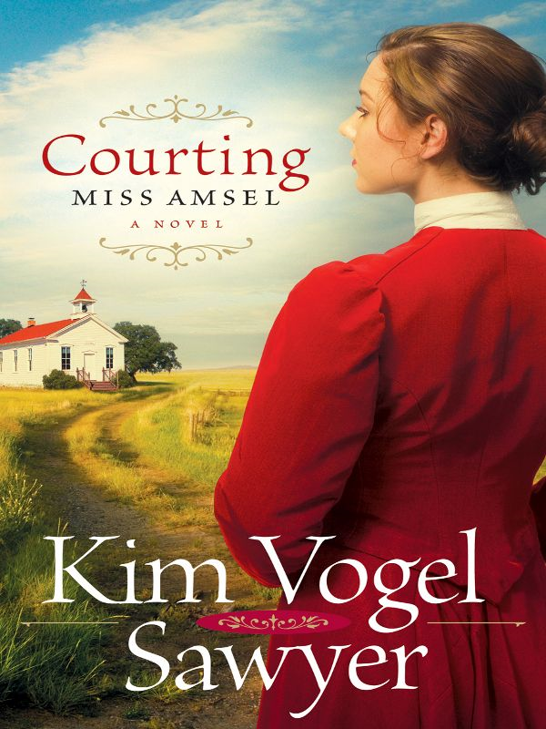 Courting Miss Amsel (Heart of the Prairie Book #6) By: Kim Vogel Sawyer