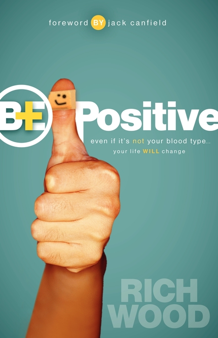 Be Positive: Even If It's Not Your Blood Type Your Life Will Change