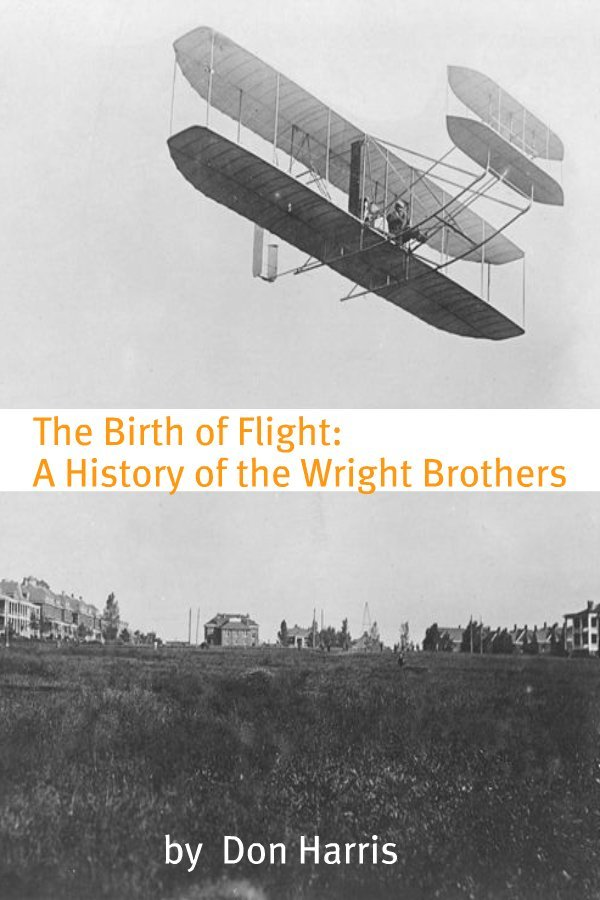 The Birth of Flight: A History of the Wright Brothers By: BookCaps