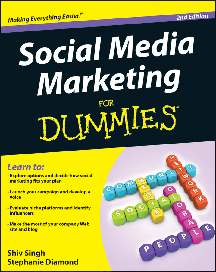 Social Media Marketing For Dummies By: Shiv Singh,Stephanie Diamond