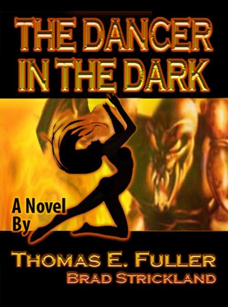 The Dancer in the Dark By: Brad Strickland