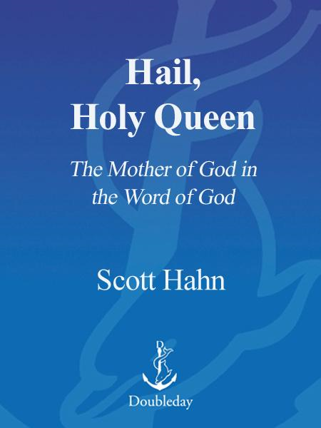 Hail, Holy Queen By: Scott Hahn