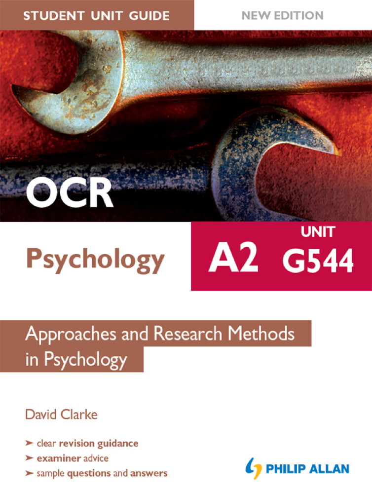 OCR A2 Psychology Student Unit Guide (New Edition): Unit G544 Approaches and Research Methods in Psychology