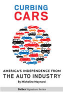 Curbing Cars: America's Independence From The Auto Industry