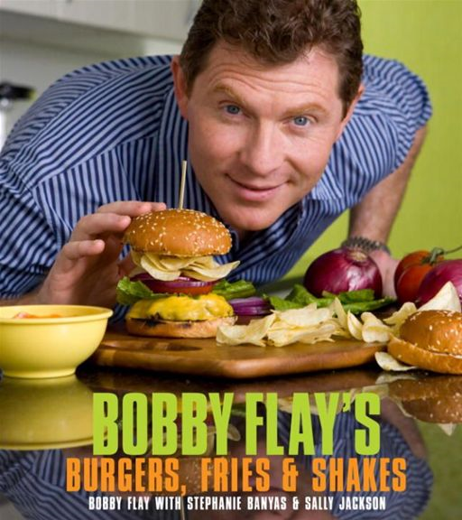 Bobby Flay's Burgers, Fries, and Shakes By: Bobby Flay,Sally Jackson,Stephanie Banyas