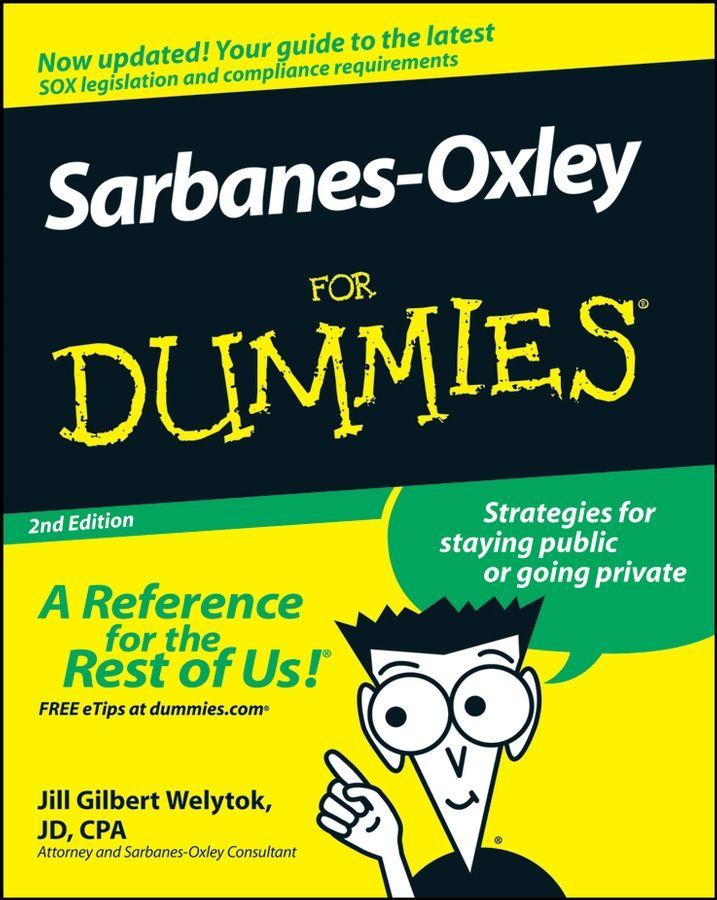 Sarbanes-Oxley For Dummies By: Jill Gilbert Welytok JD, CPA