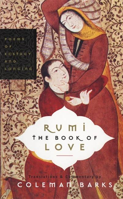 Rumi: The Book of Love By: Coleman Barks