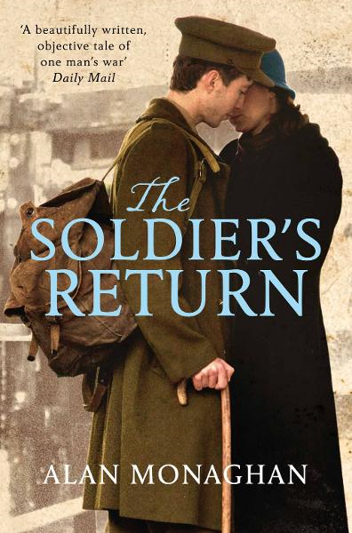 The Soldier's Return By: Alan Monaghan