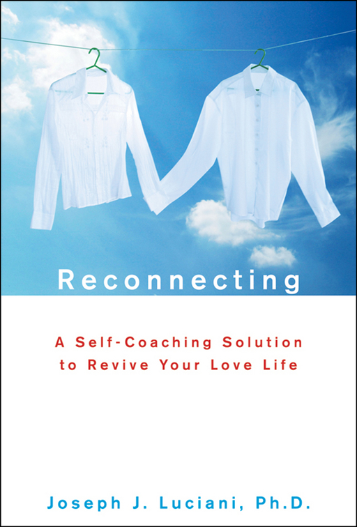 Reconnecting By: Joseph J. Luciani Ph.D.